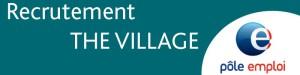 Recrutement The Village avec Pôle Emploi