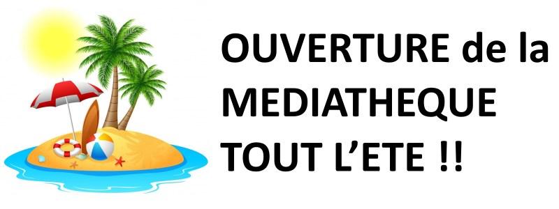 Ouverture de la Médiathèque tout l'été !!!